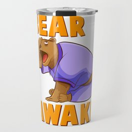 Bearly Awake Funny Barely Awake Sleepy Bear Pun Travel Mug