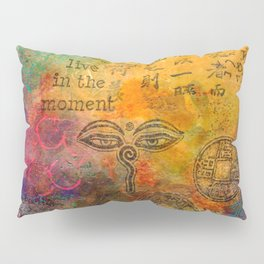Live in the Moment Pillow Sham