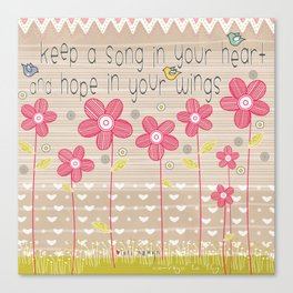 Keep a Song in Your Heart and Hope in Your Wings Canvas Print