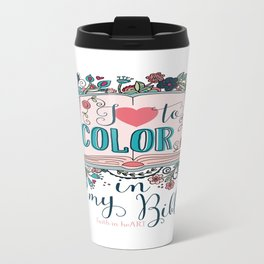 I love to color in my Bible Travel Mug