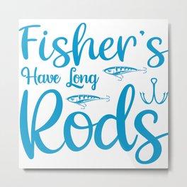 Fishers Have Long Rods Angler Fun 2020 Metal Print