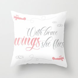 WITH BRAVE WINGS SHE FLIES - AIRPLANE Throw Pillow
