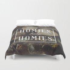 Homies Help Homies Duvet Cover