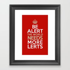 BE ALERT! Framed Art Print