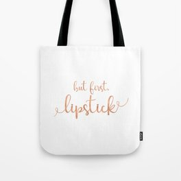 But First, Lipstick - White And Rose Gold Tote Bag