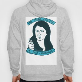 BE MORE CYNICAL AND SELF-ABSORBED Hoody