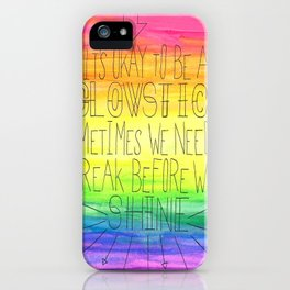 Okay To Be a Glowstick iPhone Case