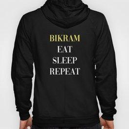 Bikram Eat Sleep Repeat Hoody