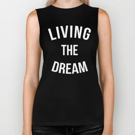 Living The Dream Quote Biker Tank