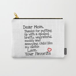 Dear Mom (Sister) Carry-All Pouch