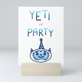Yeti to Party by Aly Mini Art Print