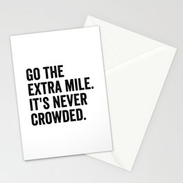 Go The Extra Mile It's Never Crowded Stationery Cards