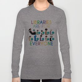 Rainbow Libraries Are For Everyone: Globes Long Sleeve T-shirt