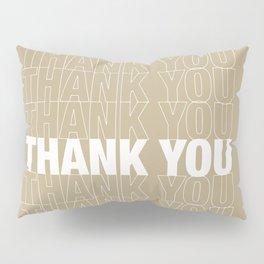 THANK YOU Pillow Sham