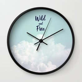 Wild and Free... Wall Clock