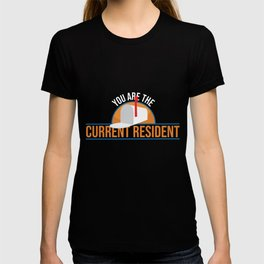 You Are The Current Resident print | Postal Workers Tee T-shirt