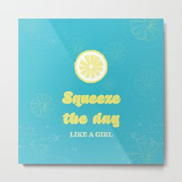 Squeeze The Day Like A Girl - Typography Design Metal Print