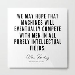 23   | Alan Turing Quotes  | 190716 | Metal Print