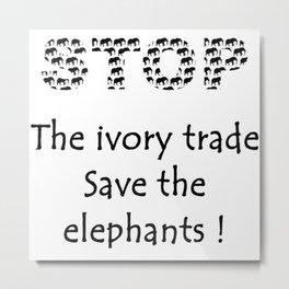 Save the elephants Metal Print