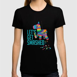 Let's Get Smashed Pinata product Cinco de Mayo Party Outfits T-shirt