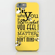 Bee who you are..... Slim Case iPhone 6s
