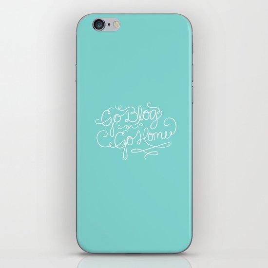 Go Blog or Go Home iPhone & iPod Skin