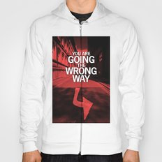 You are going the wrong way Hoody