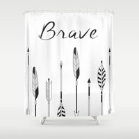 be brave Shower Curtains featuring Brave by Mind Design