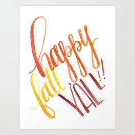 Happy Fall Y'all!! Art Print