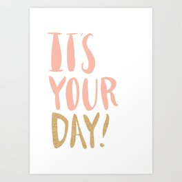 It's your day / Peach & Gold Art Print