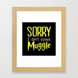 sorry i don't speak muggle. Framed Art Print