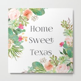 Home Sweet Texas Metal Print