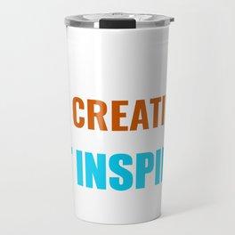 Be Creative Get Inspired Travel Mug