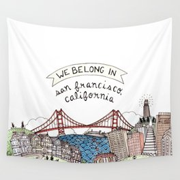 We Belong in San Francisco Wall Tapestry