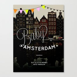 Baby went to Amsterdam Canvas Print