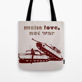 Make love, not war! Tote Bag