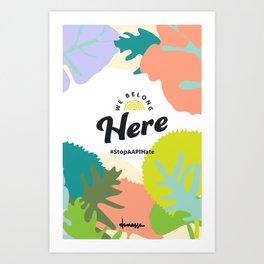 We Belong Here Art Print