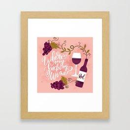 Where's My Fucking Wine? Framed Art Print