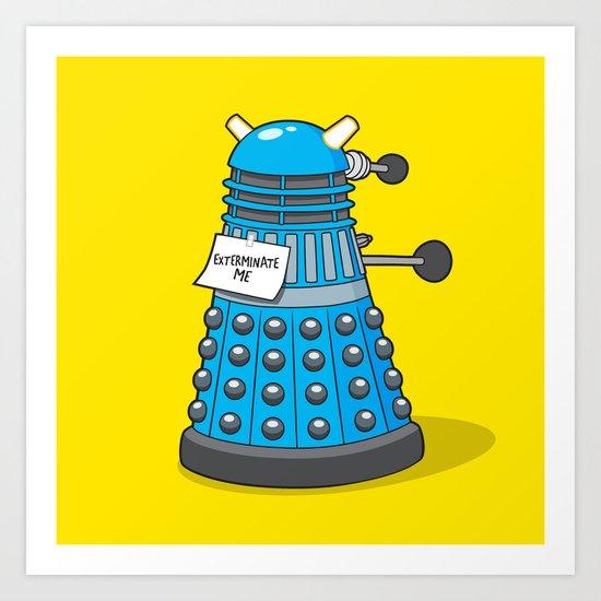Exterminate Me Variant (Dr Who) Art Print