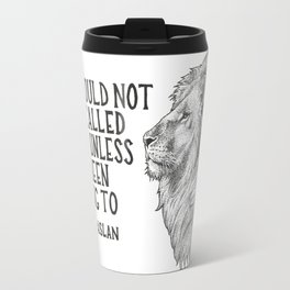 Aslan - You would not have called to me unless I had been calling to you Travel Mug