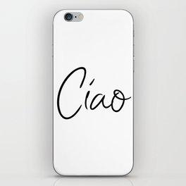 Ciao Printable art Italian greeting Typography Art Hello Goodbye Italian art iPhone Skin