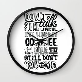 Don't talk to me until I've had my coffee Wall Clock