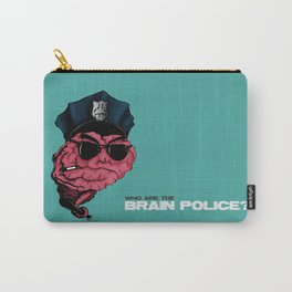 Who are the Brain Police? Carry-All Pouch