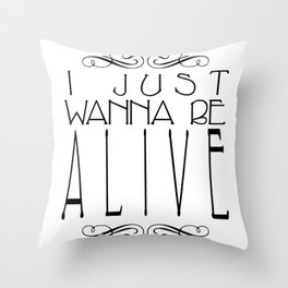 I Just Wanna Be Alive - Alt Throw Pillow
