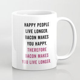Happy People Bacon Funny Quote Coffee Mug