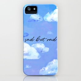 Sad but Rad iPhone Case