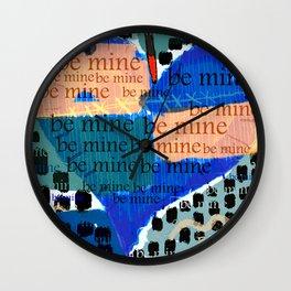Be Mine-- Wall Clock
