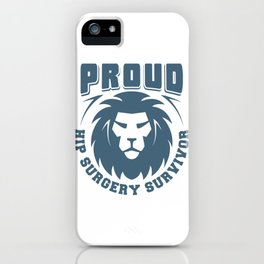 Proud Hip Surgery Survivor Gift iPhone Case