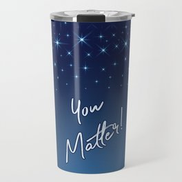 You Matter! Travel Mug