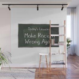 Make Racism Wrong Again Chalkboard Wall Mural